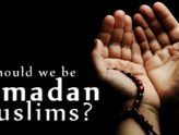 Should we be 'Ramadan Muslims'?
